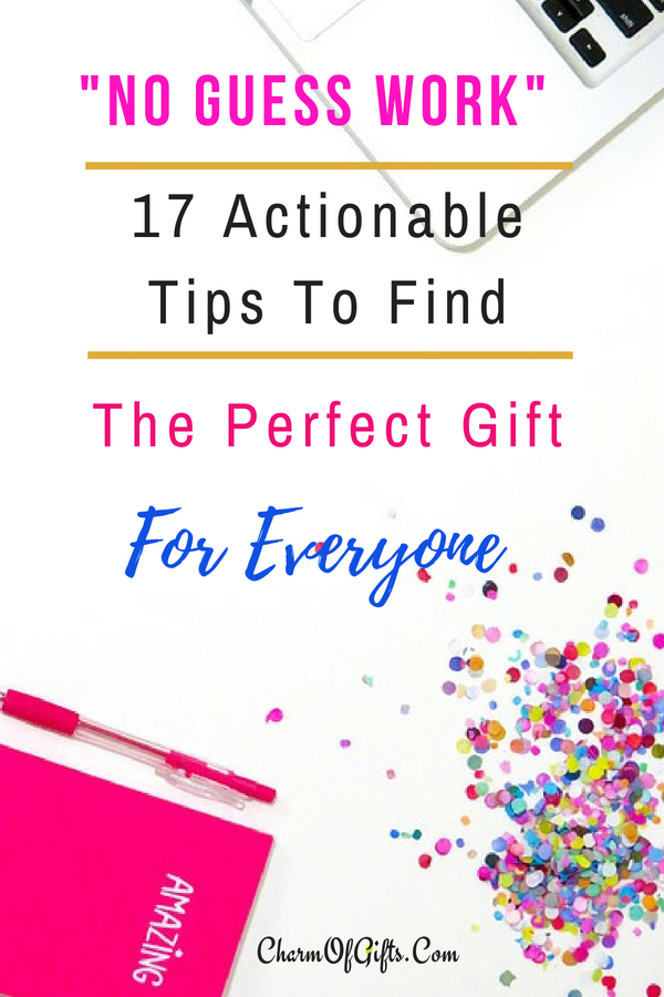 Finding The Perfect Gift For Someone Will Become A Piece Of Cake With These 17 Tips. Take The Guess Work Out Of Gift Giving- Great For Finding A Good Gift Even For Someone You Don't Know.