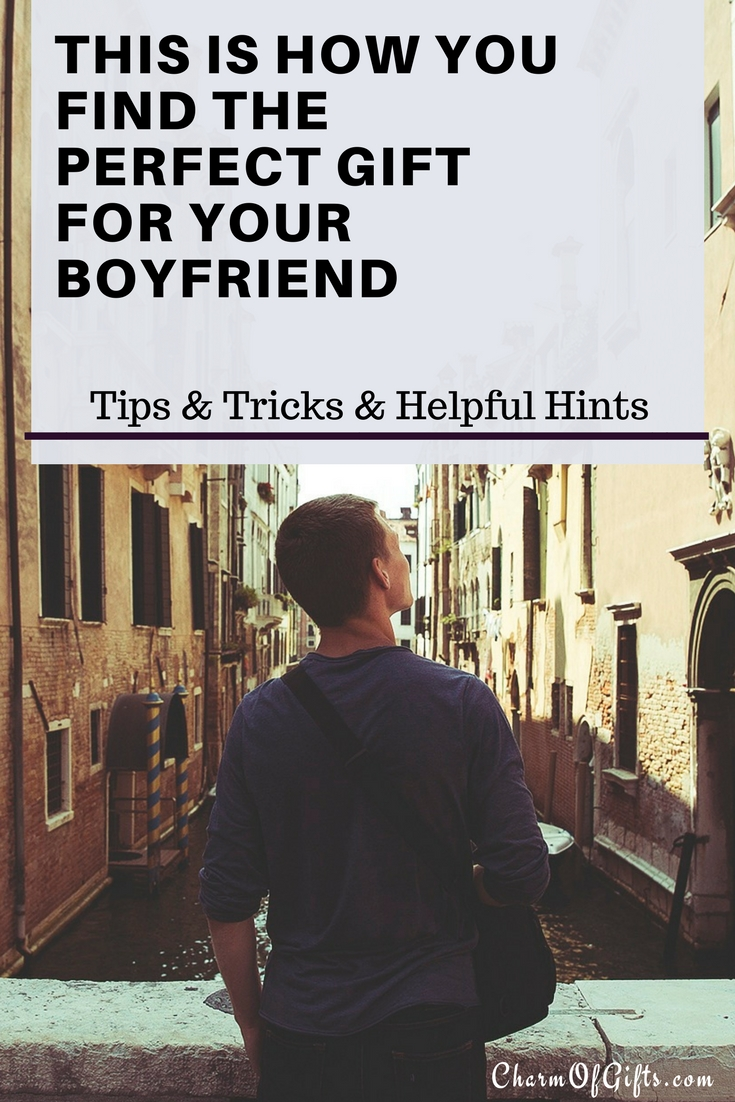 1b923cd2a2a Looking for the perfect gift for your boyfriend? This post is full of tips  on