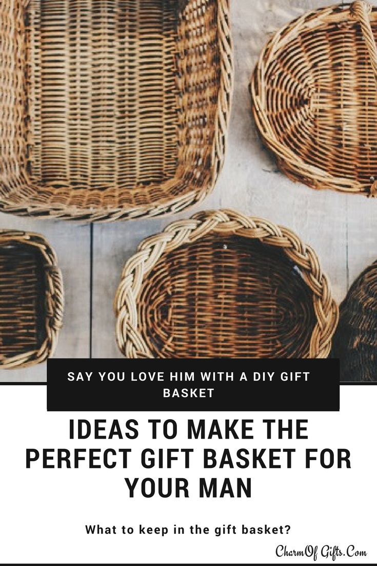 Gift Basket For A Man How To Make A Gift Basket For Men