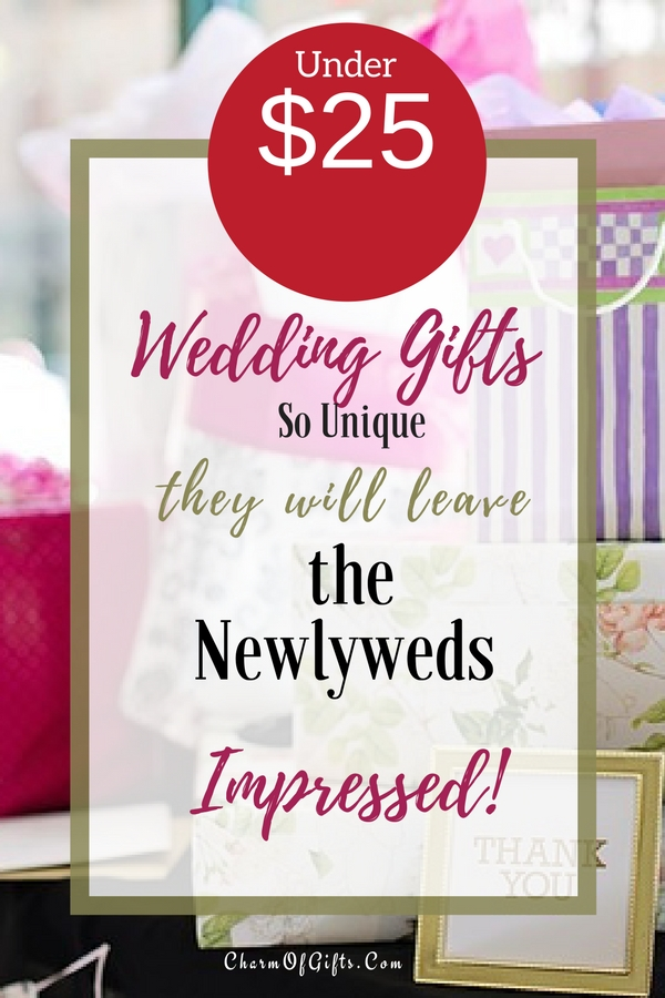 A small budget does not mean you can't delight the newlyweds. Here is a list of wedding gifts under $25 that are guaranteed to impress the couple.The list includes gifts that are functional, sentimental and some that even the couple didn't know they need and love until they have them...