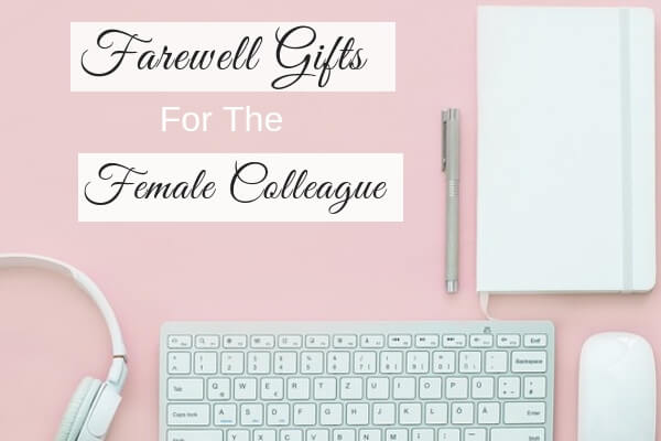 Female Colleague Farewell Gift Guide