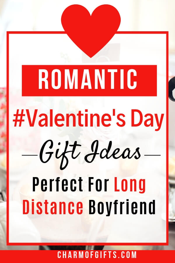 Romantic Valentine S Day Gifts For Long Distance Boyfriend