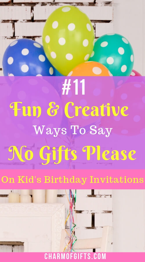 Writing A Plain No Gifts Please On Kids Birthday Invitation Can Seem Weird